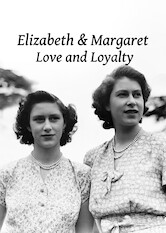 Search netflix Elizabeth and Margaret: Love and Loyalty